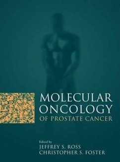 Molecular Oncology of Prostate Cancer - Ross, Jeffrey S. Foster, Christopher S.