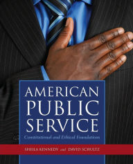 American Public Service: Constitutional And Ethical Foundations - Sheila Kennedy