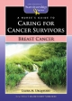 A Nurse's Guide to Caring for Cancer Survivors - Laura M. Urquhart