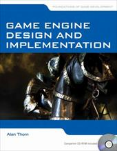Game Engine Design and Implementation: Foundations of Game Development - Thorn, Alan