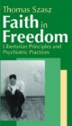 Faith in Freedom - Thomas Szasz