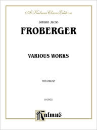 Various Organ Works - Johann Jacob Froberger