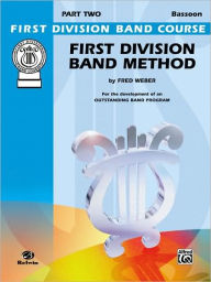 First Division Band Method, Part 2: Bassoon - Fred Weber