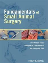 Fundamentals of Small Animal Surgery - Mann, Fred Anthony / Constantinescu, Gheorghe / Yoon, Hun-Young