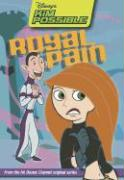 Disney's Kim Possible: Royal Pain - Book #8: Chapter Book