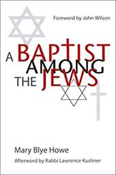 A Baptist Among the Jews - Howe, Mary Blye / Wilson, John