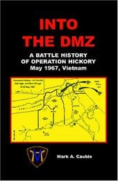 Into the DMZ, a Battle History of Operation Hickory, May 1967, Vietnam - Cauble, Mark A.