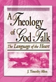 Theology of God-Talk - J. Timothy Allen; Harold G. Koenig