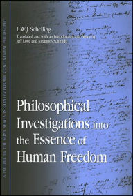 Philosophical Investigations into the Essence of Human Freedom - F. W. J. Schelling