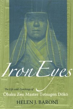 Iron Eyes: The Life and Teachings of ?Baku Zen Master Tetsugen D?k? - Baroni, Helen Josephine
