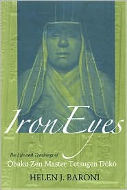 Iron Eyes: The Life and Teachings of the Obaku Zen Master Tetsugen Doko - Helen J. Baroni
