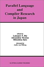 Parallel Language and Compiler Research in Japan - Bic, Lubomir F. / Nicolau, Alexandru / Sato, Mitsuhisa