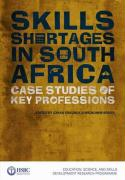 Skills Shortages in South Africa: Case Studies of Key Professions