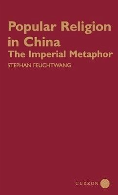 Popular Religion in China: The Imperial Metaphor - Feuchtwang, Stephan