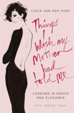 Things I Wish My Mother Had Told Me - Van der Post, Lucia
