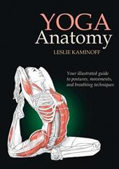 Yoga Anatomy - Kaminoff, Leslie / Ellis, Sharon / Matthews, Amy