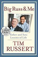 Big Russ and Me: Father and Son: Lessons of Life