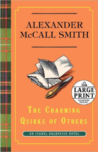 The Charming Quirks of Others (Isabel Dalhousie Series #7) - Alexander McCall Smith