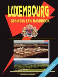 Luxembourg Business Law Handbook - Usa Ibp Usa