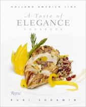 A Taste of Elegance: Culinary Signature Collection, Volume II Holland America Line - Sodamin, Rudi / Sodamin, Rudolf