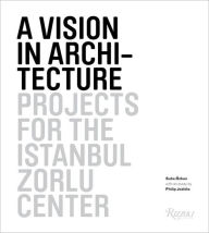 A Vision in Architecture: Projects for the Istanbul Zorlu Center - Suha Ozkan