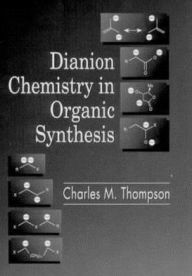 Dianion Chemistry - Charles M. Thompson