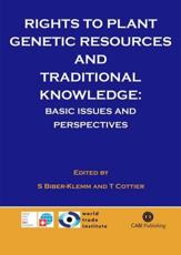 Rights to Plant Genetic Resources and Traditional Knowledge - Susette Biber-Klemm