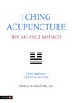 I Ching Acupuncture - The Balance Method - David Twicken