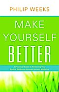 Make Yourself Better - Philip Weeks
