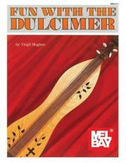 Fun with the Dulcimer - Virgil Hughes