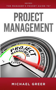 The Manager's Pocket Guide to Project Management - Michael Greer