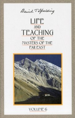Life and Teachings of the Masters of the Far East - Spalding, Baird T.