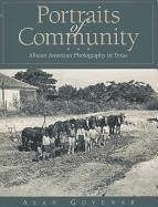 Portraits of Community: African American Photography in Texas - Govenar, Alan B.