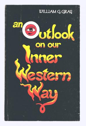 An Outlook on Our Inner Western Way. 1st edition. - Gray, William G.