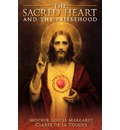 The Sacred Heart and the Priesthood - Mother Louise Margaret CL De La Touche