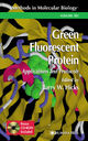 Green Fluorescent Protein - Barry W. Hicks