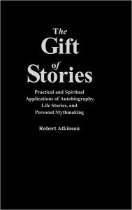 The Gift Of Stories - Robert Atkinson
