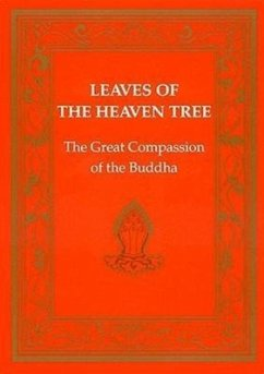 Leaves of the Heaven Tree: Great Compassion of the Buddha - Chophel, Padma Semendra, K. Padma-Chos-Phel