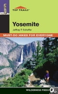 Top Trails: Yosemite - Jeffrey P. Schaffer
