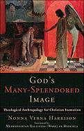 God's Many-Splendored Image: Theological Anthropology for Christian Formation