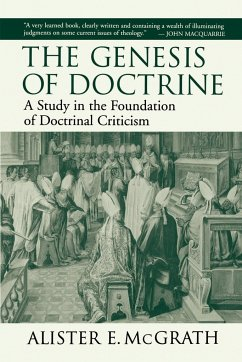 The Genesis of Doctrine: A Study in the Foundation of Doctrinal Criticism - McGrath, Alister E.