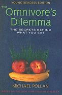 The Omnivore's Dilemma, Young Readers Edition: The Secrets Behind What You Eat