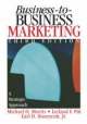 Business to Business Marketing - Michael H. Morris; Leyland F. Pitt; Earl Dwight Honeycutt