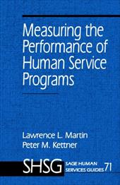 Measuring the Performance of Human Service Programs - Martin, Lawrence L. / Kattner, Pete M. / Kettner, Peter M.