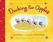 Ducking for Apples - Berry, Lynne / Nakata, Hiroe