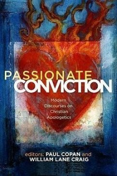 Passionate Conviction: Contemporary Discourses on Christian Apologetics - Herausgeber: Copan, Paul Craig, William Lane