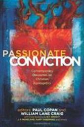 Passionate Conviction: Contemporary Discourses on Christian Apologetics - Copan, Paul / Craig, William Lane