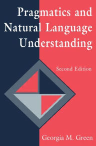 Pragmatics and Natural Language Understanding - Georgia M. Green
