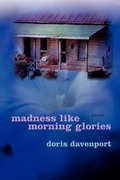 Davenport, Doris: Madness Like Morning Glories