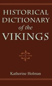 Historical Dictionary of the Vikings - Holman, Katherine